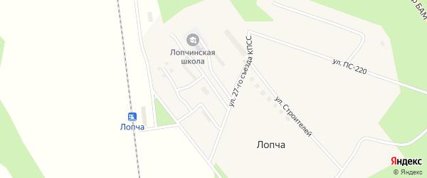 Улица 27 Съезда КПСС на карте поселка Лопчи с номерами домов