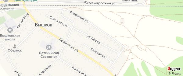 Улица Щорса на карте поселка Вышкова с номерами домов