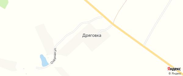 Озерная улица на карте поселка Дряговки с номерами домов