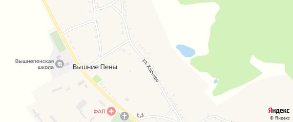 Улица Харьков на карте села Вышние Пены с номерами домов