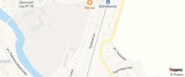 Трубная улица на карте поселка Шалакуши с номерами домов