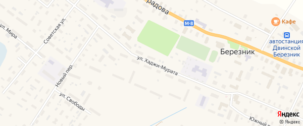 Улица Хаджи-Мурата на карте поселка Березника с номерами домов