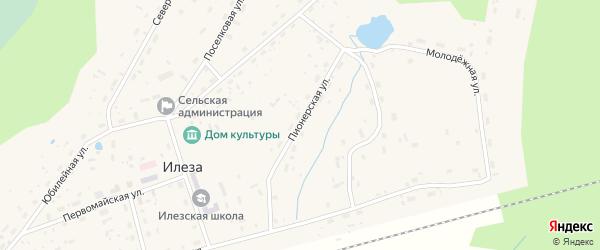 Пионерская улица на карте поселка Илезы с номерами домов