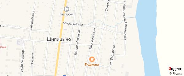 Пионерская улица на карте поселка Шипицыно с номерами домов