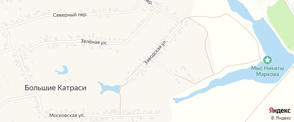 Заводская улица на карте деревни Большие Катраси с номерами домов