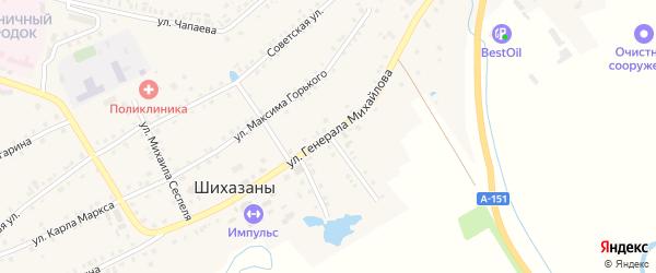 Улица Генерала Михайлова на карте села Шихазаны с номерами домов