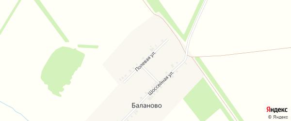 Полевая улица на карте деревни Баланово с номерами домов