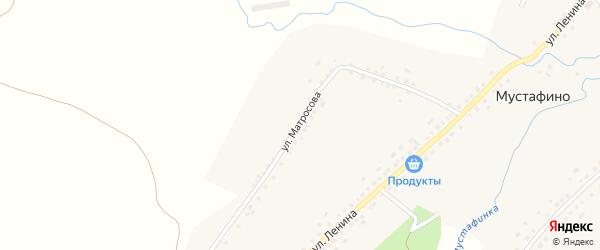 Улица Матросова на карте села Мустафино с номерами домов