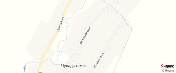 Улица Бакланова на карте села Чукадытамака с номерами домов