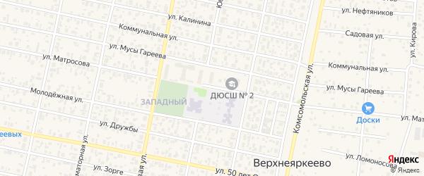Улица Матросова на карте села Верхнеяркеево с номерами домов