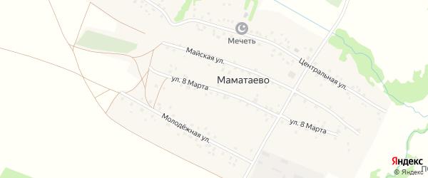 Улица 8 Марта на карте деревни Маматаево с номерами домов