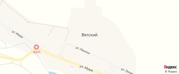 Улица Ленина на карте Вятского поселка с номерами домов