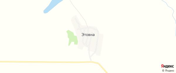 Карта поселка Этовны в Челябинской области с улицами и номерами домов
