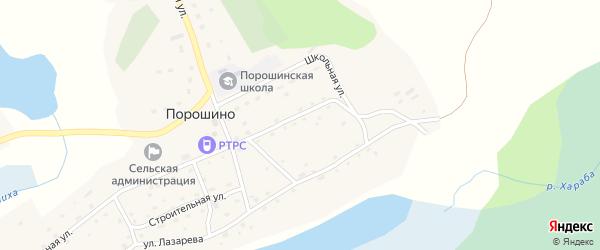 Улица Лазарева на карте села Порошино с номерами домов