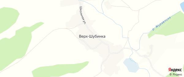 Карта села Верха-Шубинки в Алтайском крае с улицами и номерами домов