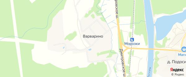 Карта деревни Варварино в Московской области с улицами и номерами домов