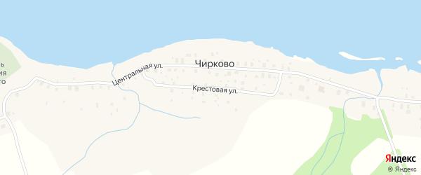 Крестовая улица на карте деревни Чирково Вологодской области с номерами домов