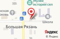 Схема проезда до компании Промтовары в Большой Рязани